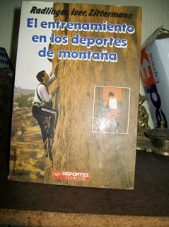 El Entrenamiento En Los Deportes De Montaña -roca 200 Pag.