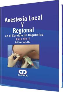 Wells,anestesia Local Y Regional En El Servicio De Urgencias