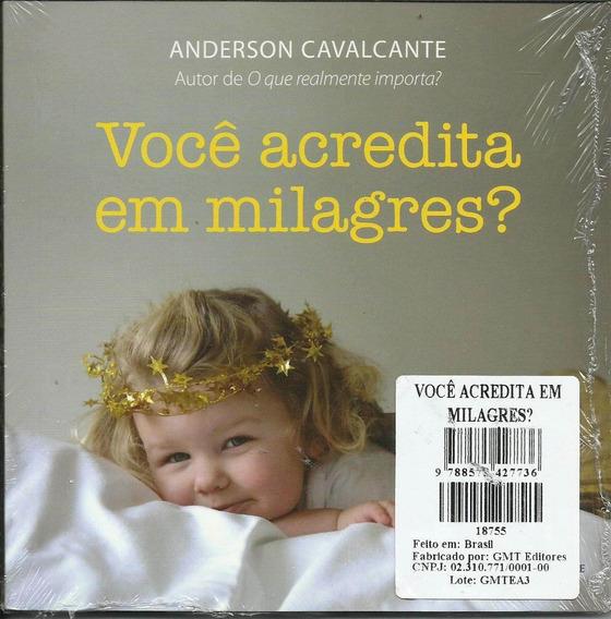 Livro Você Acredita Em Milagres? Anderson Cavalcante