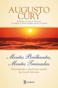 Mentes Brilhantes, Mentes Treinadas Capa Dura - Augusto Cury