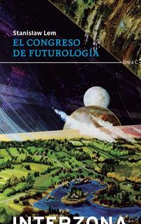 El Congreso De Futurología, Stanislaw Lem, Ed. Interzona