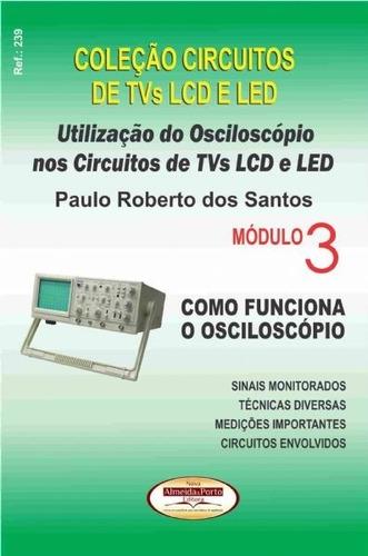 Livro Utilização Do Osciloscópio Nos Circuitos Tvs Lcd E Led