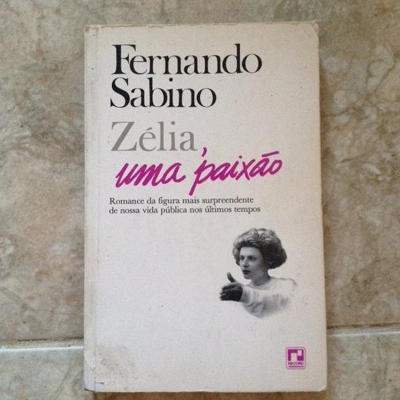 Livro Zélia, Uma Paixão Romance Da Figura - Fernando Sabino