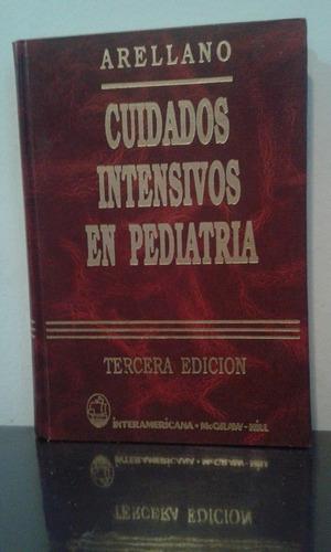 Cuidados Intensivos En Pediatría -arellano- 3ª Edición 1994!