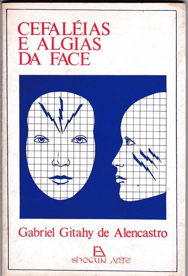 Livro: Cefaléias E A Algias Da Face - Gabriel Gitahy De Alen