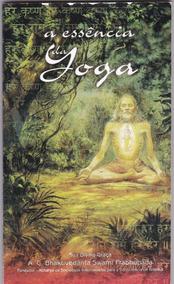 Livro: A Essência Da Yoga - Bhaktivedanta Swami Prabhupada