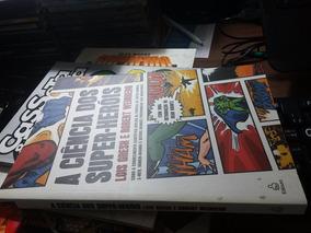 Livro A Ciência Dos Super Herois - Lois Gresh E Robert Weinb