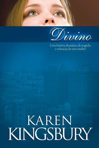 Imagem 1 de 1 de Divino - Karen Kingsbury /editora Palavra