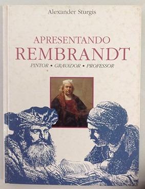 Rembrandt - Livro Sobre O Artista E Suas Obras