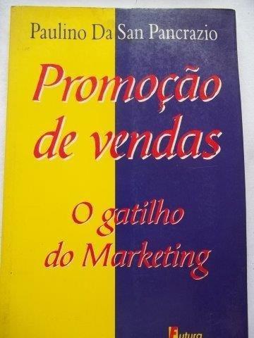 Promoção De Vendas ¿ O Gatilho Do Marketing ¿ Paulino Da San