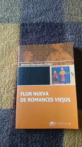 Flor Nueva De Romances Viejos - Ramón Menendez Pidal