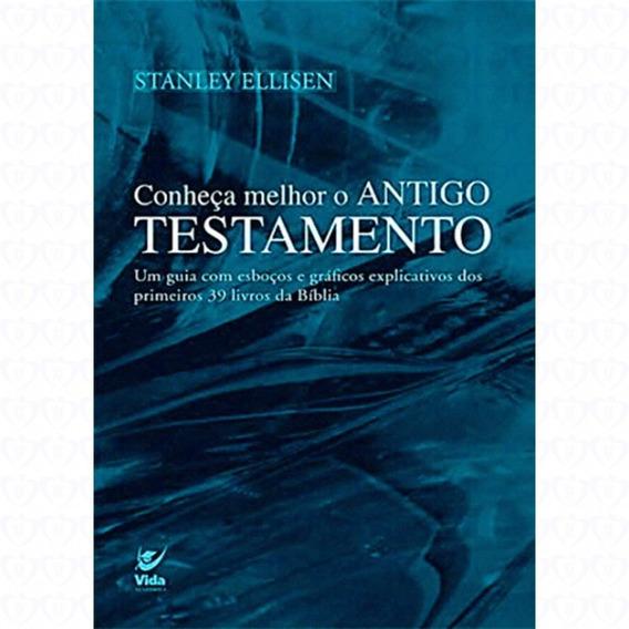 Conheça Melhor O Antigo Testamento Livro Stanley Ellisen