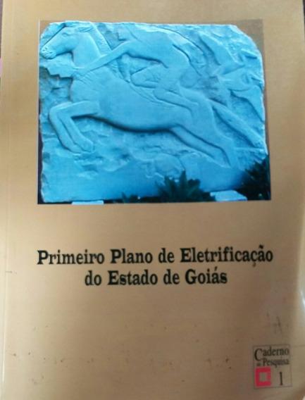Primeiro Plano De Eletrificação Do Estado De Goiás.