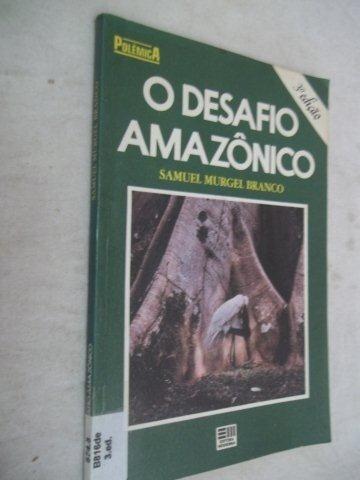Livro - Samuel Murgel Branco - O Desafio Amazônico - Juvenil
