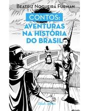 Livro Infantil - Contos: Aventuras Na História Do Brasil
