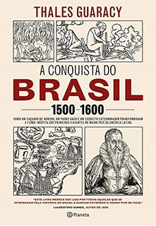 A Conquista Do Brasil 1500-1600 Livro Thales Guaracy