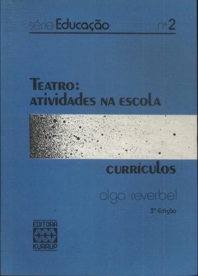 Teatro - Atividades Na Escola - Currículos - Olga Reverbel