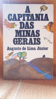 A Capitania Das Minas Gerais - Augusto Lima Júnior