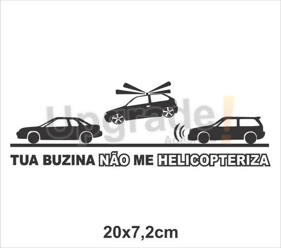 Adesivo Carro Rebaixado Tua Buzina Não Me Helicopteriza Fixa