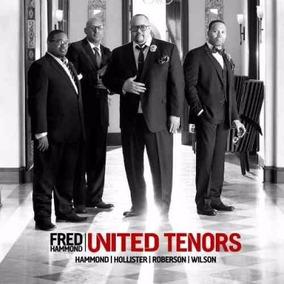 Fred Hammond - Cd United Tenors -produto Sony 100% Original!