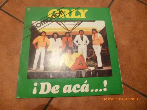 Vinilo Lp De Grupo Orly  ---- De Aca (u351