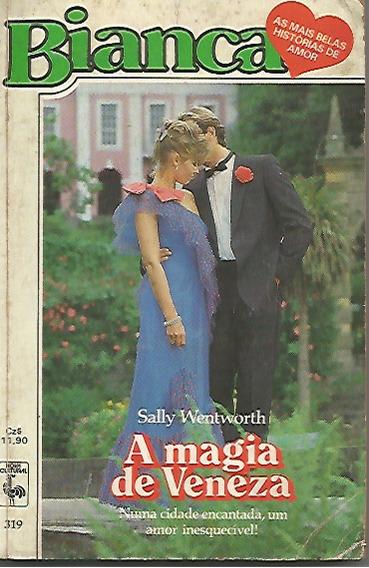 Livro Romance Bianca Nº 319 - A Magia De Veneza