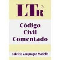 Código Civil Comentado Fabrício Zamprogna Matiello