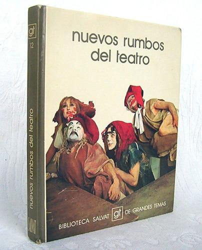 Imagen 1 de 5 de Nuevos Rumbos Del Teatro Biblioteca Salvat Grandes Temas