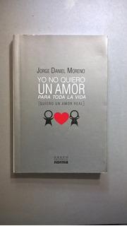 Yo No Quiero Un Amor Para Toda La Vida - Moreno