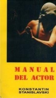 Manual Del Actor - Konstantin Stanislavski
