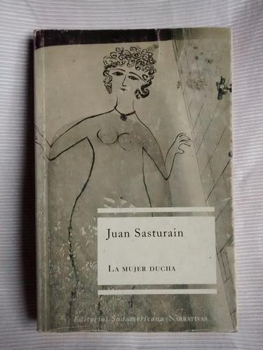 Imagen 1 de 5 de La Mujer Ducha Juan Sasturain Editorial Sudamericana