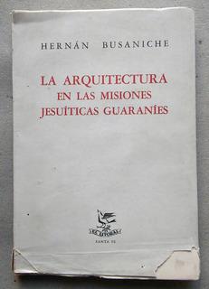 Arquitectura En Misiones Jesuíticas Guaraníes. Busaniche