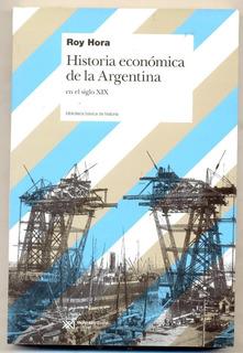 Historia Económica De Argentina En Siglo Xix, Hora, Sxxi