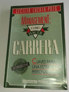 Management: Como Hacer Carrera - Cecilia Puig, Ed. Macchi