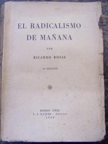 El Radicalismo De Mañana * Ricardo Rojas * 1932 *