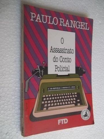 * Livro O Assassinato Do Conto Policial - Paulo Rangel