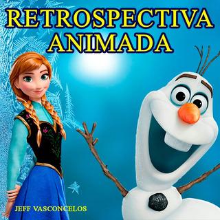 Retrospectiva Animada Frozen