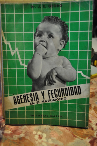 Agenesia Y Fecundidad En El Matrimonio Dr. J. E. Georg