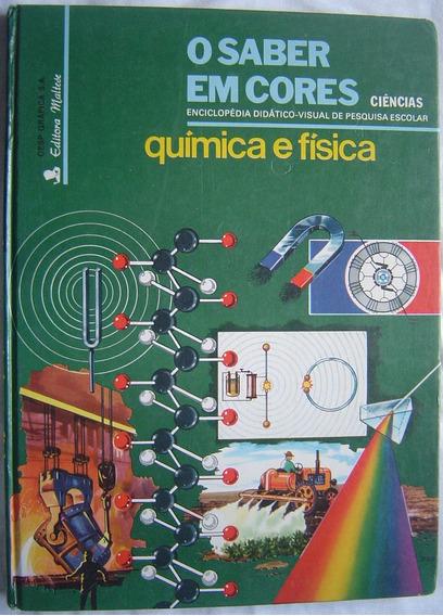 Enciclopédia O Saber Em Cores - Química E Física.