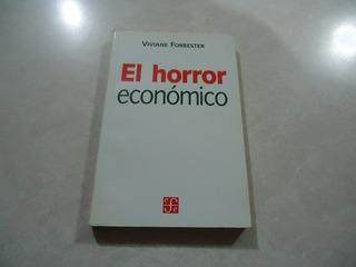El Horror Económico Autora: Viviane Forrester