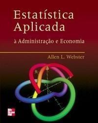 Estatística Aplicada À Administração, Contabilidade E Econom