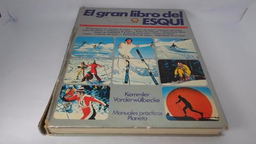 El Gran Libro Del Esqui - Kemmler Vorderwulbecke