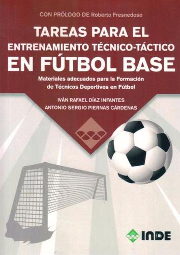 Tareas Para El Entrenamiento Técnico Táctico En Fútbol Base