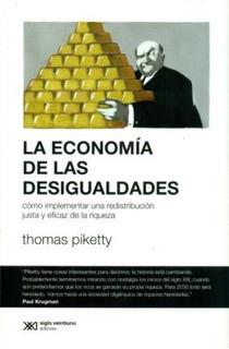 Economía De Las Desigualdades, Thomas Piketty, Siglo Xxi
