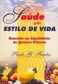 Livro Saúde Um Estilo De Vida - Paulo G. Freitas