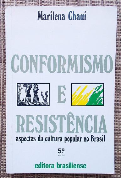 Livro Conformismo E Resistência - Marilena Chaui