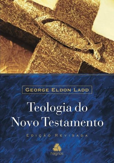Teologia Do Novo Testameto De George Eldon Ladd