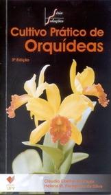 Cultivo Prático De Orquídeas 3ª. Edição