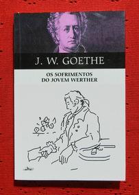 Os Sofrimentos Do Jovem Werther (livro) | J. W. Goethe