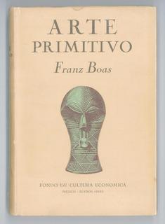 Arte Primitivo - Franz Boas - Ilustrado - Tapa Dura